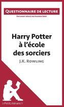 Couverture du livre « Questionnaire de lecture ; Harry Potter à l'école des sorciers de J. K. Rowling » de Hadrien Seret aux éditions Lepetitlitteraire.fr