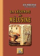 Couverture du livre « La légende de Mélusine » de Jean Marchand aux éditions Editions Des Regionalismes