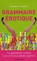 Couverture du livre « Grammaire érotique » de Jacques Laurin aux éditions La Musardine