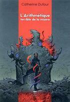 Couverture du livre « L'arithmétique terrible de la misère » de Catherine Dufour aux éditions Le Belial