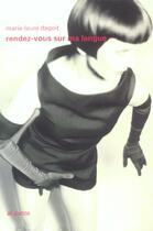 Couverture du livre « Rendez-vous sur ma langue » de Marie-Laure Dagoit aux éditions Al Dante