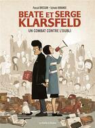 Couverture du livre « Beate et Serge Klarsfeld ; un combat contre l'oubli » de Pascal Bresson et Sylvain Dorange aux éditions La Boite A Bulles