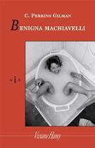 Couverture du livre « Benigna Machiavelli » de Charlotte Perkins Gilman aux éditions Viviane Hamy
