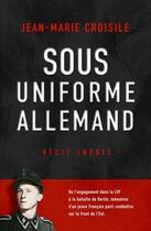 Couverture du livre « Sous uniforme allemand » de Jean-Marie Croisile aux éditions Nimrod
