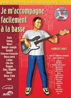 Couverture du livre « Je m'accompagne facilement à la basse » de Laurent Huet aux éditions Carisch Musicom