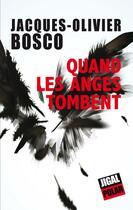 Couverture du livre « Quand les anges tombent » de Jacques Olivier Bosco aux éditions Jigal