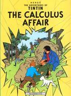 Couverture du livre « The Adventures Of Tintin T.18 ; The Calculus Affair » de Herge aux éditions Nql
