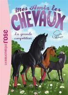 Couverture du livre « Mes amis les chevaux T.2 ; la grande compétition » de Sophie Thalmann aux éditions Hachette Jeunesse