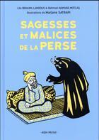 Couverture du livre « Sagesses et malices de la Perse » de Lila Ibrahim-Lamrous et Marjane Satrapi et Bahman Namvar-Motlag aux éditions Albin Michel