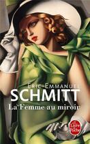 Couverture du livre « La femme au miroir » de Éric-Emmanuel Schmitt aux éditions Lgf