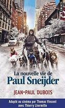 Couverture du livre « La nouvelle vie de Paul Sneijder » de Jean-Paul Dubois aux éditions Points