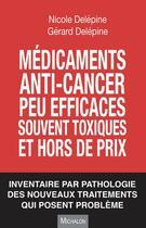 Couverture du livre « Médicaments anti-cancer peu efficaces, souvent toxiques et hors de prix » de Nicole Delepine et Gerard Delepine aux éditions Michalon