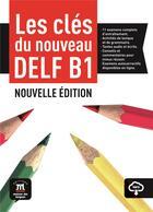 Couverture du livre « Les Cles Du Nouveau Delf B1 Nouvelle Edition-Livre Eleve+Mp3 » de Collectif aux éditions La Maison Des Langues