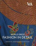 Couverture du livre « World dress fashion in detail » de Crill Rosemary aux éditions Victoria And Albert Museum