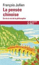 Couverture du livre « La pensée chinoise ; en vis-à-vis de la philosophie » de Francois Jullien aux éditions Gallimard