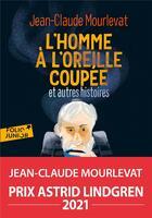 Couverture du livre « L'homme à l'oreille coupée et autres histoires » de Jean-Claude Mourlevat aux éditions Gallimard-jeunesse
