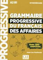 Couverture du livre « Grammaire progressive du francais des affaires niveau intermediaire + cd nc » de Jean-Luc Penfornis aux éditions Cle International