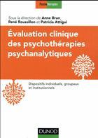 Couverture du livre « Évaluation clinique des psychothérapies psychanalytiques » de Anne Brun et Patricia Attigui et Rene Roussillon aux éditions Dunod