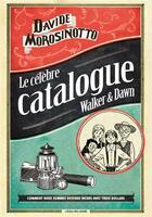 Couverture du livre « Le célèbre catalogue Walker & Dawn ; comment nous sommes devenus riches avec trois dollars » de Davide Morosinotto aux éditions Ecole Des Loisirs