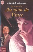 Couverture du livre « Pacte Mortel T.1 ; Au Nom De Vince » de Mariah Stewart aux éditions J'ai Lu