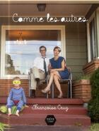 Couverture du livre « Comme les autres » de Francoise Cruz aux éditions Naive