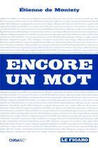 Couverture du livre « Encore un mot » de Etienne De Montety aux éditions Chiflet