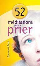 Couverture du livre « 52 méditations pour prier » de Emmanuel Bozzi aux éditions Blf Europe