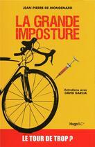 Couverture du livre « La grande imposture ; entretiens avec David Garcia » de Mondenard J-P. aux éditions Hugo Document