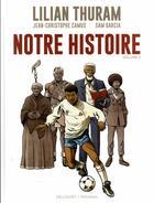 Couverture du livre « Notre histoire T.2 » de Lilian Thuram et Jean-Christophe Camus et Sam Garcia aux éditions Delcourt
