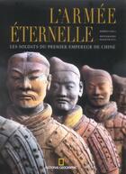 Couverture du livre « L'armee eternelle les soldats du premier empereur de chine » de Roberto Ciarla aux éditions National Geographic