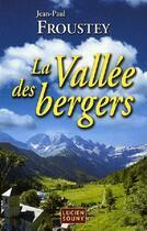 Couverture du livre « La vallée des bergers » de Jean-Paul Froustey aux éditions Lucien Souny