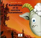 Couverture du livre « Bataklon et la sorcière Karameloux » de Sylvet Caro & Marko aux éditions Le Lutin Malin