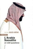 Couverture du livre « L'Arabie Saoudite en 100 questions » de Fatiha Dazi-Heni aux éditions Tallandier