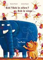 Couverture du livre « Bob le zèbre ? » de Myriam Picard et Jerome Peyrat aux éditions Tom Poche