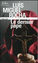 Couverture du livre « Le dernier pape » de Luis Miguel Rocha aux éditions Gallimard