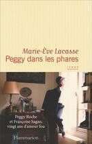 Couverture du livre « Peggy dans les phares ; Peggy Roche et Françoise Sagan, vingt ans d'amour fou » de Marie-Eve Lacasse aux éditions Flammarion