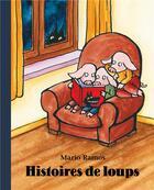 Couverture du livre « Histoires de loups » de Mario Ramos aux éditions Ecole Des Loisirs