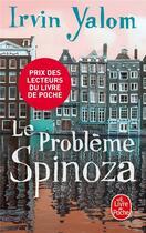 Couverture du livre « Le problème Spinoza » de Irvin D. Yalom aux éditions Lgf