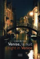 Couverture du livre « Venise, la nuit ; night in Venice » de Loeber-Bottero aux éditions Gourcuff Gradenigo