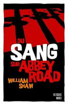 Couverture du livre « Du sang sur Abbey Road » de William Shaw aux éditions Les Escales