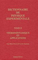 Couverture du livre « Dictionnaire de physique expérimentale t.2 ; la thermodynamique et applications » de Lucien Quaranta et Jean-Marie Donnini aux éditions Pierron