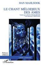 Couverture du livre « Le chant mélodieux des âmes » de Han Mahlsook aux éditions L'harmattan