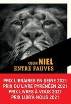 Couverture du livre « Entre fauves » de Colin Niel aux éditions Rouergue
