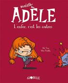 Couverture du livre « Mortelle Adèle T.2 ; l'enfer, c'est les autres » de Mr Tan et Miss Prickly et Remi Chaurand aux éditions Tourbillon