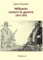 Couverture du livre « Militants contre la guerre 1914-1918 b186 » de  aux éditions Spartacus