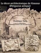 Couverture du livre « Le décor architectonique de Vesunna (Périgueux antique) » de Elisabeth Penisson et Veronique Picard aux éditions Aquitania