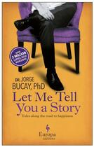 Couverture du livre « Let Me Tell You a Story » de Jorge Bucay aux éditions Europa