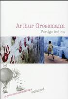 Couverture du livre « Vertige indien » de Arthur Grossmann aux éditions Gallimard