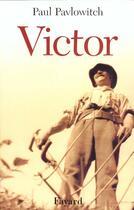 Couverture du livre « Victor » de Paul Pavlowitch aux éditions Fayard