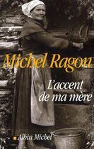 Couverture du livre « L'accent de ma mère » de Michel Ragon aux éditions Albin Michel